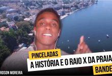 Photo of A História e o Raio X da Praia da Bandeira